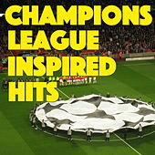 Champions League Inspired Hits von Various Artists