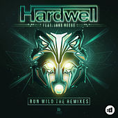 Run Wild (Remixes) by Hardwell and Jake Reese