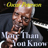 More Than You Know by Oscar Peterson