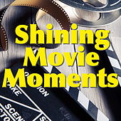 Shining Movie Moments by Various Artists