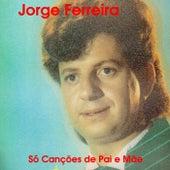 So Cancoes de Pai e Mae by Jorge Ferreira