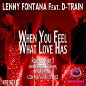 When You Feel What Love Has (Remixes, Pt. 1) by Lenny Fontana