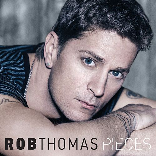 Pieces (Radio Mix) by Rob Thomas