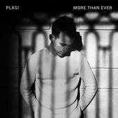 More Than Ever by Plàsi