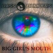 Big Girls's Mouth de Bass Bumpers