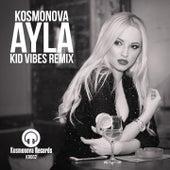 Ayla (Kid Vibes Remix) von Kosmonova