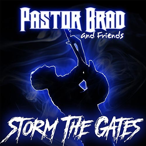 Storm the Gates by Pastor Brad