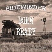 Born Ready by Sidewinder