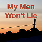 My Man Won't Lie by Various Artists