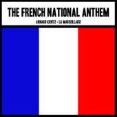 The French National Anthem: La Marseillaise de Arnaud Kientz