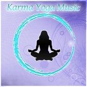 Karma Yoga Music – New Age Background for Yoga Exercises, Zen Garden, Sunset Meditation, Relaxing Music, Yoga Music, Chakra by Meditation Awareness