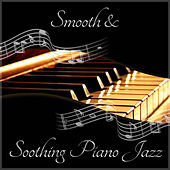 Smooth & Soothing Piano Jazz - Easy Listening, Piano Jazz Music, Night Jazz, Jazz Collection, Mellow Jazz, Background Piano Music, Sensual Piano, Soft Jazz by Piano Jazz Background Music Masters