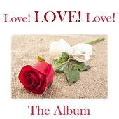 Love! Love! Love!: The Album by Various Artists