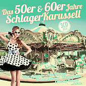 Das 50er & 60er Jahre Schlager Karussell by Various Artists