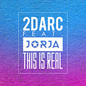 This Is Real by 2Darc