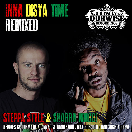 Inna Disya Time Remixed by Skarra Mucci
