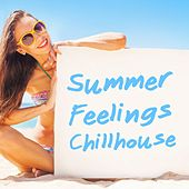 Summer Feelings: Chillhouse by Various Artists