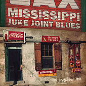Mississippi Juke Joint Blues (9th September 1941) de Various Artists