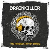 Brainkiller: The Hardest Way of Dance von Various Artists
