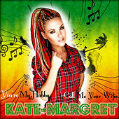 You're My Hubby Call Me Your Wifie van Kate-Margret