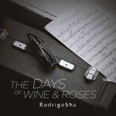 The Days of Wine and Roses de Rodrigo Sha