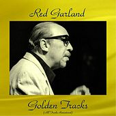 Red Garland Golden Tracks (All Tracks Remastered) de Various Artists