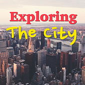 Exploring The City by Various Artists