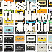 Classics That Never Get Old von Various Artists