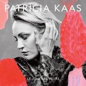 Le jour et l'heure de Patricia Kaas