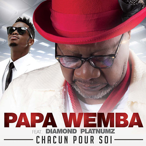 Chacun pour soi (feat. Diamond Platnumz) - Single by Papa Wemba