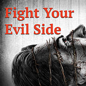 Fight Your Evil Side by Various Artists