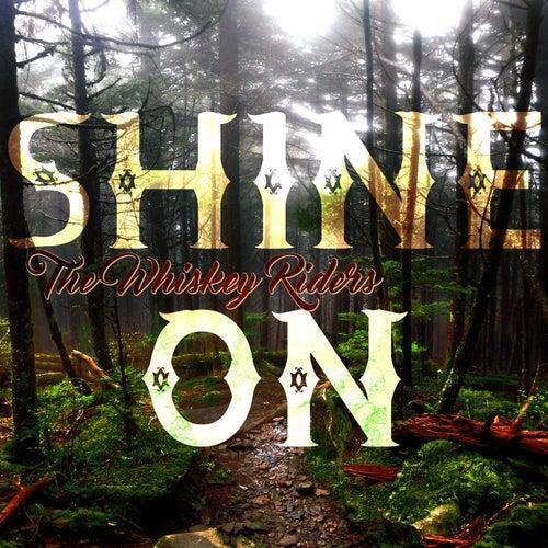 Shine On von The Whiskey Riders