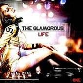 The Glamorous Life, One - Glamorous House de Various Artists