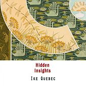Hidden Insights by Ike Quebec