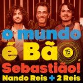 O Mundo É Bão, Sebastião! (15 Anos) by Nando Reis