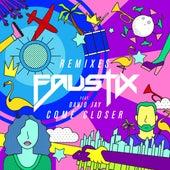 Come Closer (feat. David Jay) (Remixes) de Faustix