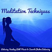 Meditation Techniques – Relaxing Healing Chill Music to Search Chakra Balancing, Easy Listening New Age Natural and Instrumental Sounds de Zen Meditation and Natural White Noise and New Age Deep Massage