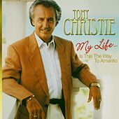 My Life....Is This the Way to Amarillo by TONY CHRISTIE
