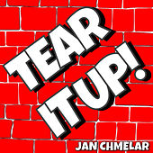 Tear It Up! by Jan Chmelar