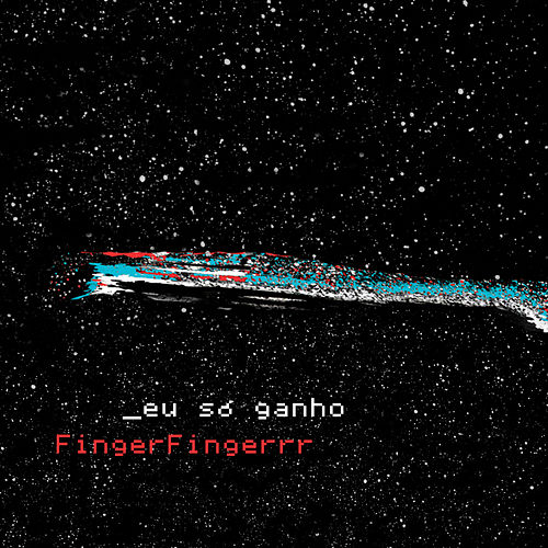 Eu Só Ganho de FingerFingerrr