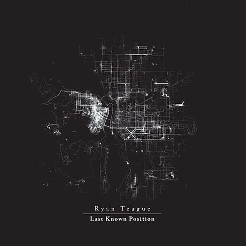 Last Known Position by Ryan Teague