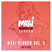 Maxi Reborn, Vol. 3: Love's Here de Judy Albanese