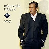 Sexy by Roland Kaiser
