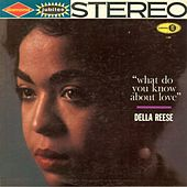 What Do You Know About Love? von Della Reese