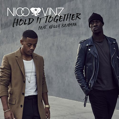 Hold It Together (feat. Willy Beaman) de Nico & Vinz