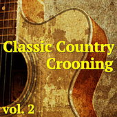Classic Country Crooning, vol. 2 de Various Artists