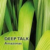 Deep Talk von Amazonas