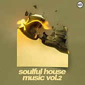 Soulful House Music Vol. 2 by Various Artists