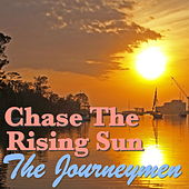 Chase The Rising Sun by Journeymen