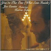 You're The One (Who Sees Inside) by Joe Cantin